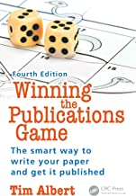 Winning the Publications Game: The smart way to write your paper and get it published, Fourth Edition (English Edition)