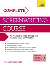 Complete Screenwriting Course: A complete guide to writing, developing and marketing a script for TV or film (Teach Yourse...
