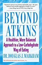 Beyond Atkins: A Healthier, More Balanced Approach to a Low Carbohydrate Way of Eating (English Edition)