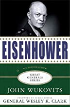 Eisenhower: A Biography (Great Generals Book 3) (English Edition)