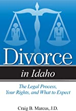 Divorce in Idaho: The Legal Process, Your Rights, and What to Expect (English Edition)