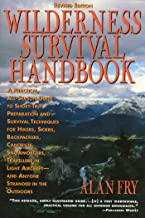 The Wilderness Survival Handbook: A Practical, All-Season Guide To Short-Trip Preparation And Survival Techniques For Hike...