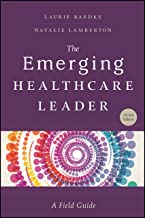 The Emerging Healthcare Leader: A Field Guide, Second Edition (ACHE Management) (English Edition)