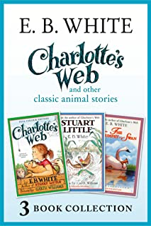 Charlotte's Web and other classic animal stories: Charlotte's Web, The Trumpet of the Swan, Stuart Little (English Edition)