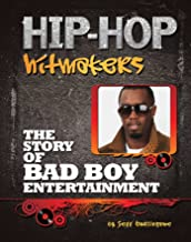 The Story of Bad Boy Entertainment (Hip-Hop Hitmakers) (English Edition)