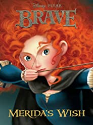 Brave:  Merida's Wish (Disney Chapter Book (ebook)) (English Edition)