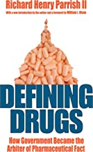 Defining Drugs: How Government Became the Arbiter of Pharmaceutical Fact (English Edition)