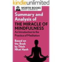 Summary and Analysis of The Miracle of Mindfulness: An Introduction to the Practice of Meditation: Based on the Book by Thich Nhat Hanh (Smart Summaries) (English Edition)