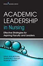 Academic Leadership in Nursing: Effective Strategies for Aspiring Faculty and Leaders (English Edition)