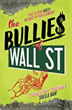 The Bullies of Wall Street: This Is How Greed Messed Up Our Economy (English Edition)