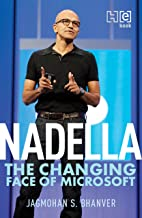 Nadella: The Changing Face of Microsoft (English Edition)