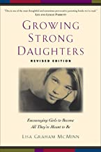 Growing Strong Daughters: Encouraging Girls to Become All They're Meant to Be (English Edition)
