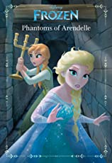 Frozen: Anna & Elsa: Phantoms of Arendelle: An Original Chapter Book (Disney Junior Novel (ebook))