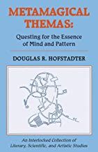 Metamagical Themas: Questing For The Essence Of Mind And Pattern (English Edition)