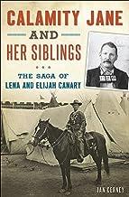 Calamity Jane and Her Siblings: The Saga of Lena and Elijah Canary (English Edition)