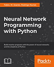Neural Network Programming with Python (English Edition)