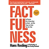 Factfulness: Ten Reasons We're Wrong About the World-and Why Things Are Better Than You Think