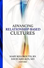 Advancing Relationship-Based Cultures (Distributed (Non-HAP)) (English Edition)