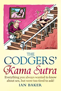 The Codgers' Kama Sutra: Everything You Wanted to Know About Sex but Were Too Tired to Ask (English Edition)