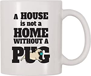 4 All Times A House Is Not A Home Without A Pug 咖啡杯 白色 11 oz Mug-749