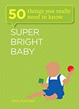 Super Bright Baby: 50 Things You Really Need to Know (English Edition)