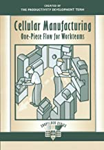 Cellular Manufacturing: One-Piece Flow for Workteams (The Shopfloor Series) (English Edition)