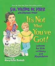 It's Not What You've Got: Lessons for Kids on Money and Abundance (English Edition)