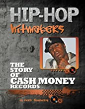 The Story of Cash Money Records (Hip-Hop Hitmakers) (English Edition)