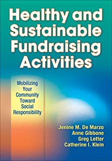 Healthy and Sustainable Fundraising Activities: Mobilizing Your Community Toward Social Responsibility (English Edition)