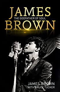 James Brown: The Godfather of Soul (English Edition)