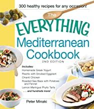 The Everything Mediterranean Cookbook: Includes Homemade Greek Yogurt, Risotto with Smoked Eggplant, Chianti Chicken, Roas...