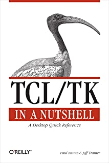 Tcl/Tk in a Nutshell: A Desktop Quick Reference (In a Nutshell (O'Reilly)) (English Edition)