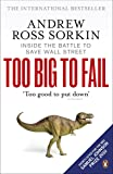 Too Big to Fail: The Inside Story of How Wall Street and Washington Fought to Save the FinancialSystem---and Themselves
