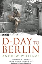 D-Day To Berlin (English Edition)