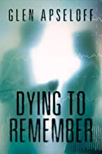 Dying to Remember (English Edition)