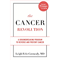 The Cancer Revolution: A Groundbreaking Program to Reverse and Prevent Cancer (English Edition)