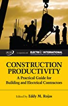 Construction Productivity: A Practical Guide for Building and Electrical Contractors (Strategic Issues in Construction) (E...