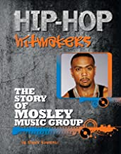 The Story of Mosley Music Group (Hip-Hop Hitmakers) (English Edition)