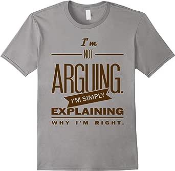 I'm Not Arguing Just Explaining Why I'm Right T-Shirt 蓝灰色 Male Medium
