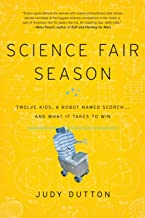Science Fair Season: Twelve Kids, a Robot Named Scorch . . . and What It Takes to Win (English Edition)