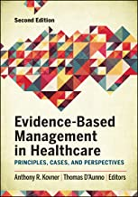 Evidence-Based Management in Healthcare: Principles, Cases, and Perspectives, Second Edition (AUPHA/HAP Book) (English Edi...