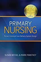 Primary Nursing: Person-Centered Care Delivery System Design (English Edition)
