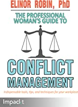 The Professional Woman's Guide to Conflict Management (English Edition)