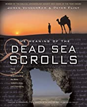 The Meaning of the Dead Sea Scrolls: Their Significance For Understanding the Bible, Judaism, Jesus, and Christianity (Eng...