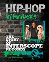 The Story of Interscope Records (Hip-Hop Hitmakers) (English Edition)