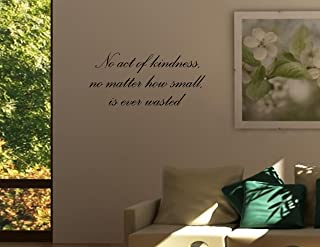 NO ACT OF KINDNESS NO MATTER HOW SMALL IS EVER WASTED 字样 st.