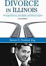 Divorce in Illinois: The Legal Process, Your Rights, and What To Expect (English Edition)