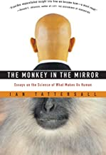 The Monkey in the Mirror: Essays on the Science of What Makes Us Human (English Edition)