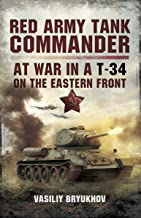 Red Army Tank Commander: At War in a T-34 on the Eastern Front (English Edition)