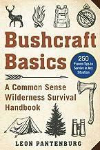 Bushcraft Basics: A Common Sense Wilderness Survival Handbook (English Edition)